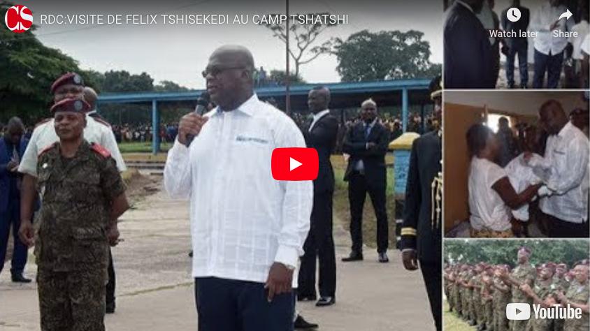 RDC:VISITE DE FELIX TSHISEKEDI AU CAMP TSHATSHI