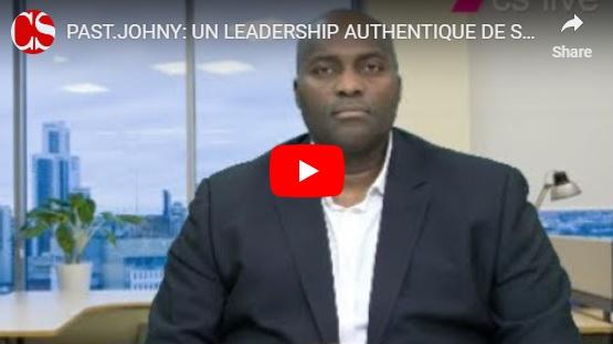 PAST.JOHNY: UN LEADERSHIP AUTHENTIQUE DE SOI-MÊME.(Part 2)