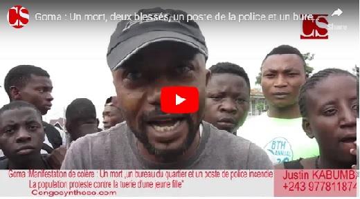 Goma : Un mort, deux blessés, un poste de la police et un bureau incendié par les manifestants
