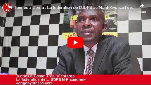 Tueries à Goma : La fédération de L'UDPS au Nord-Kivu sort de son silence et condamne