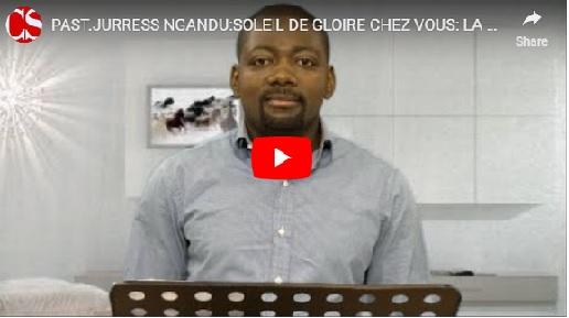 PAST.JURRESS NGANDU:SOLEIL DE GLOIRE CHEZ VOUS: LA CONFESSION (part4)