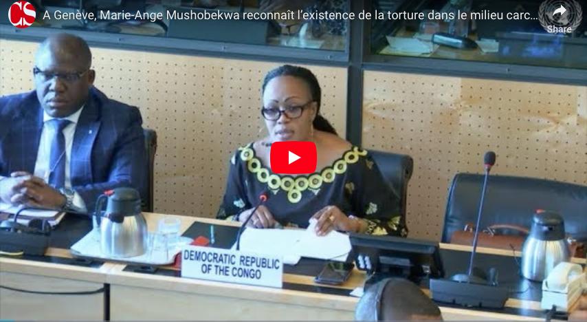 A Genève, Marie-Ange Mushobekwa reconnaît l'existence de la torture dans le milieu carcéral en RDC