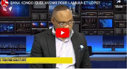 BANA KONGO: QUEL AVENIR POUR LAMUKA ET UDPS?