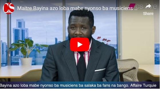 Maitre Bayina azo loba mabe nyonso ba musiciens ba salaka ba fans na mango. Affaire Turquie