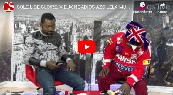 SOLEIL DE GLOIRE: VIEUX NGADIOS AZO LELA MUNDWERI.