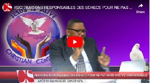 RDC:7RAISONS RESPONSABLES DES ECHECS POUR NE PAS VIVRE UNE VIE SURNATURELLE