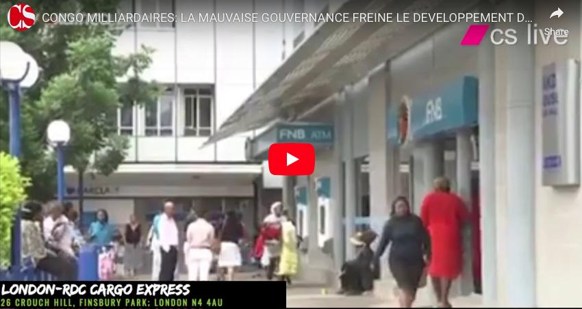 CONGO MILLIARDAIRES: LA MAUVAISE GOUVERNANCE FREINE LE DEVELOPPEMENT DE LA RDC