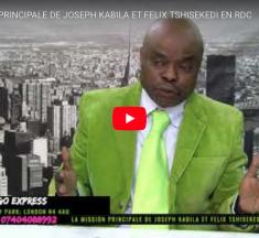 LA MISSION PRINCIPALE DE JOSEPH KABILA ET FELIX TSHISEKEDI EN RDC