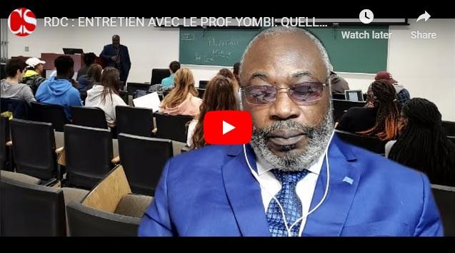 RDC : ENTRETIEN AVEC LE PROF YOMBI: QUELLE SOLUTION ENVISAGER AUX PROBLEMES DE LA RDC?