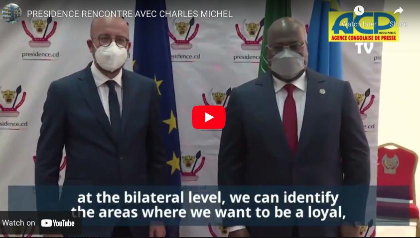Le séjour en RDC du président du conseil européen, CHARLE MICHEL.