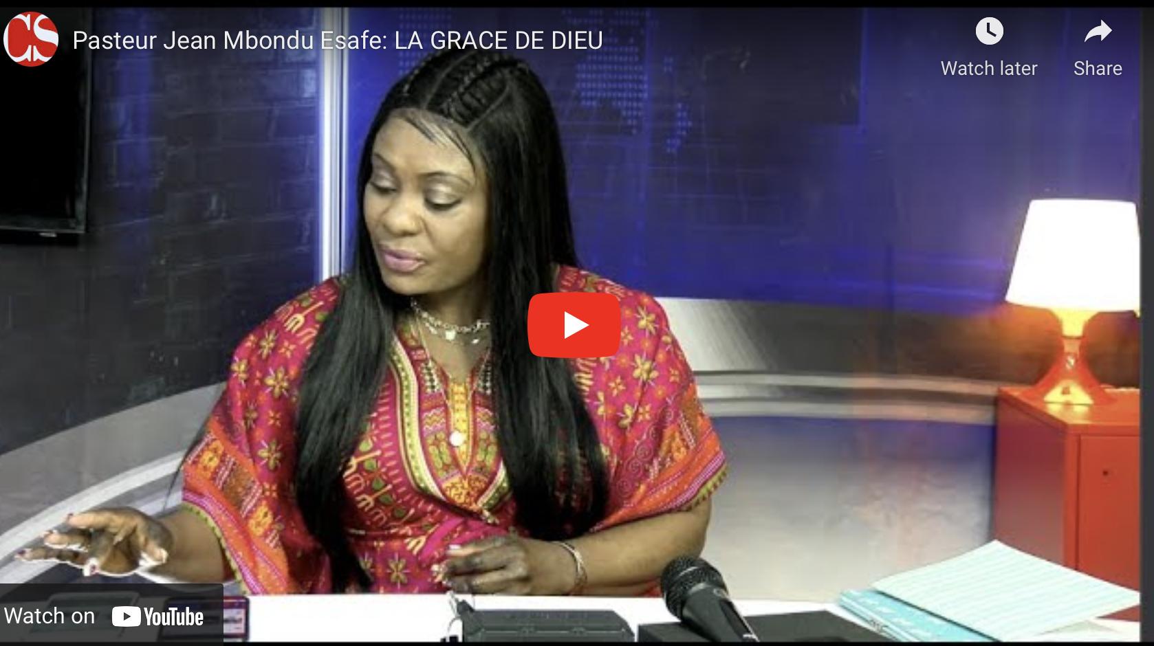 Pasteur Jean Mbondu Esafe: LA GRACE DE DIEU.