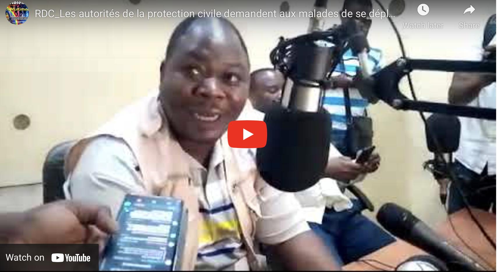 RDC_Les autorités de la protection civile demandent aux malades de se déplacer vers l'Hopital.