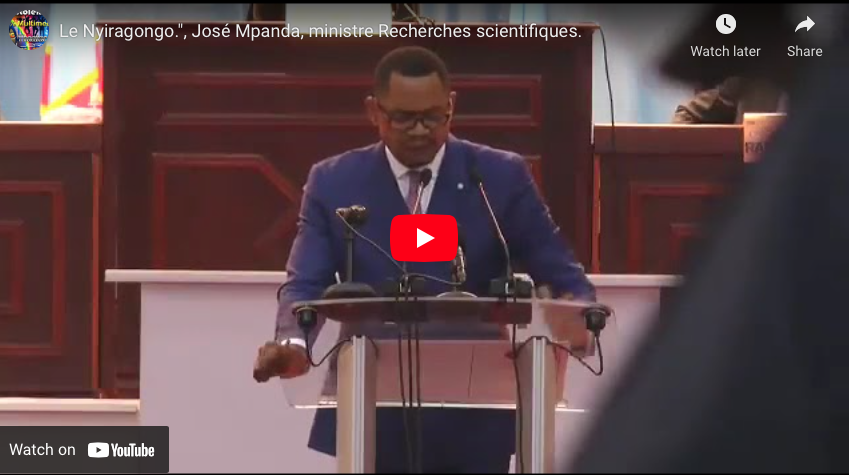 "Le Nyiragongo."", José Mpanda, ministre Recherches scientifiques."