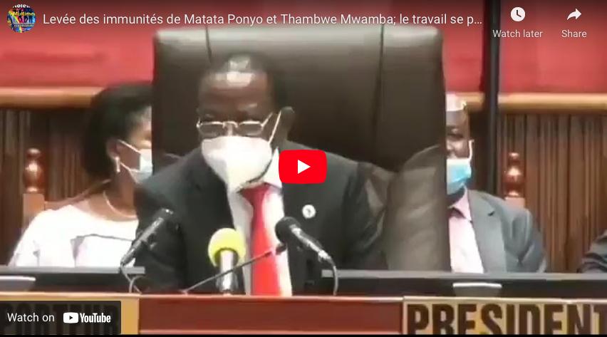 Levée des immunités de Matata Ponyo et Thambwe Mwamba; le travail se poursuit en commission !